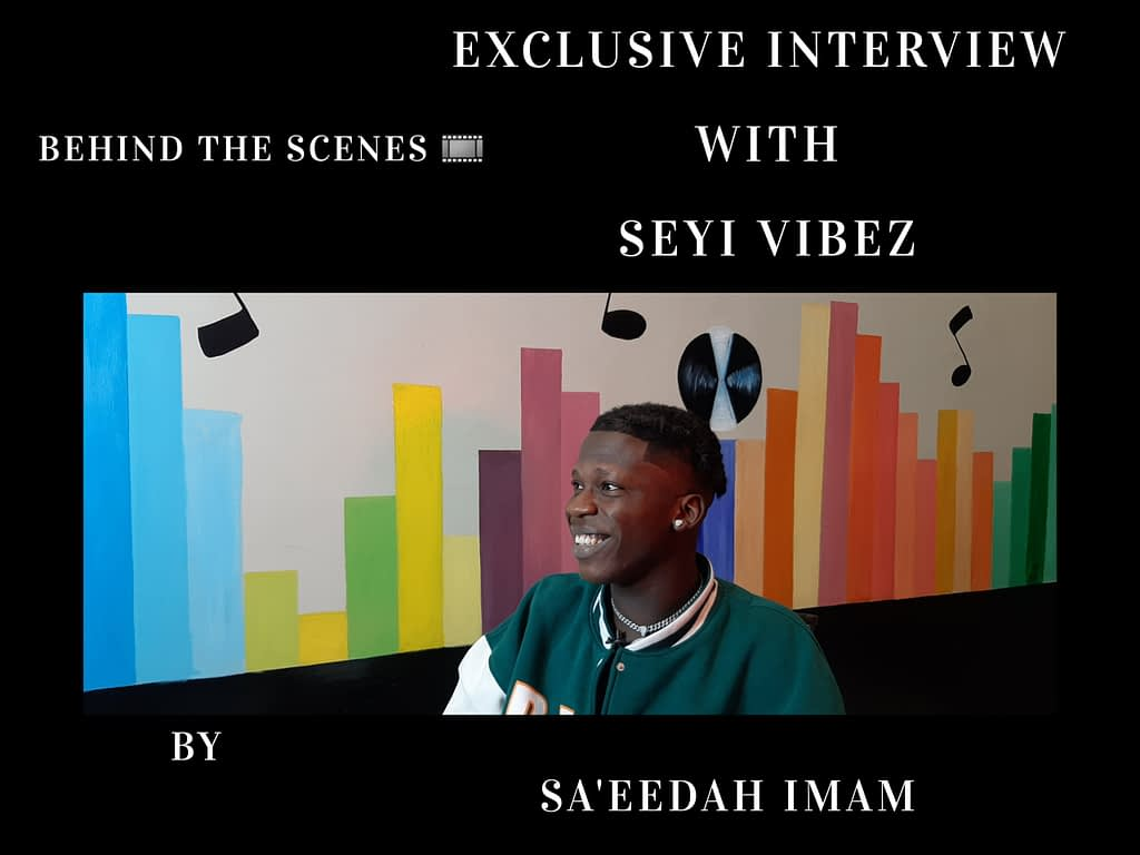 EXCLUSIVE INTERVIEW WITH SEYI VIBEZ